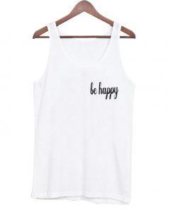 be happy tanktop