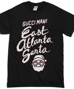 Gucci Mane East Atlanta Santa T-Shirt