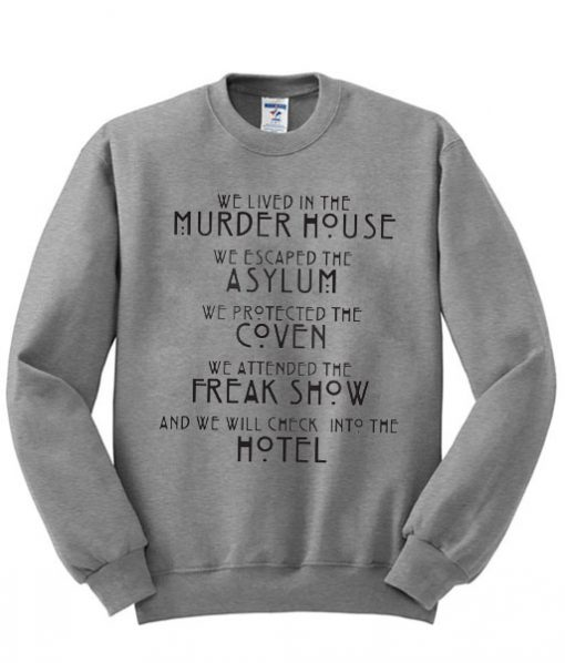 We Live In The Murder House Sweatshirt