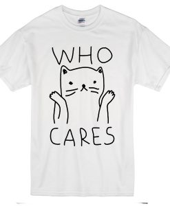 Who Cares Cat T-Shirt
