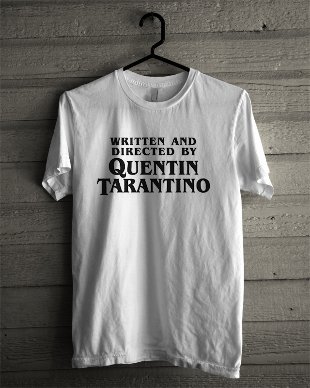 47f41d69e Written And Directed By Quentin Tarantino T-Shirt