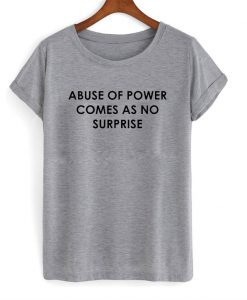 Abuse of Power T-Shirt