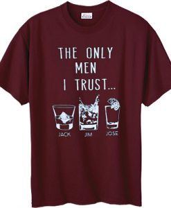 The Only Men I Trust T-Shirt