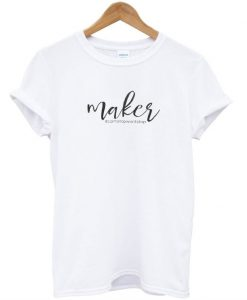 White Maker Can't Stop Won't Stop T-Shirt