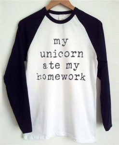 My Unicorn Ate My Homework Longsleeve T-Shirt