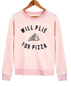 Will Plie For Pizza Pink Sweatshirt