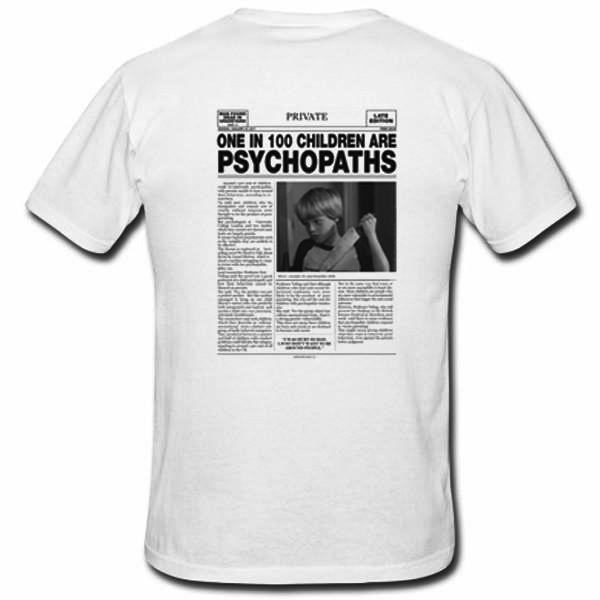 One In 100 Children Are Psychopaths T-Shirt ba3dbda2a