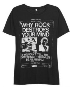Why Rock Destroys Your Mind T-Shirt