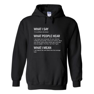 What I Say Quote Hoodie