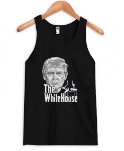 Donald Trump The White House Trump Tanktop