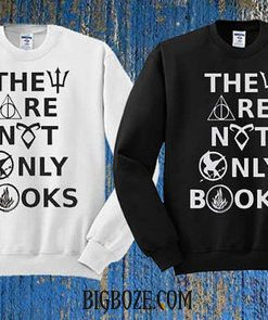 They Are Not Only Books Sweatshirt