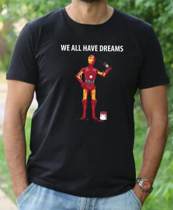 Star Wars Iron Man We All Have Dreams T-Shirt