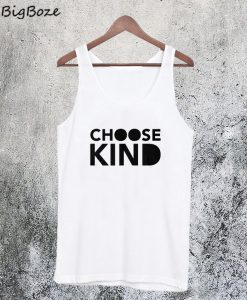 Choose Kind Tanktop