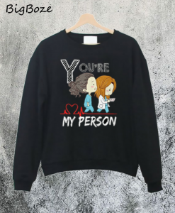 Youre My Person Sweatshirt
