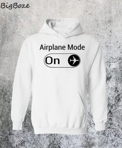 Airplane Mode On Hoodie
