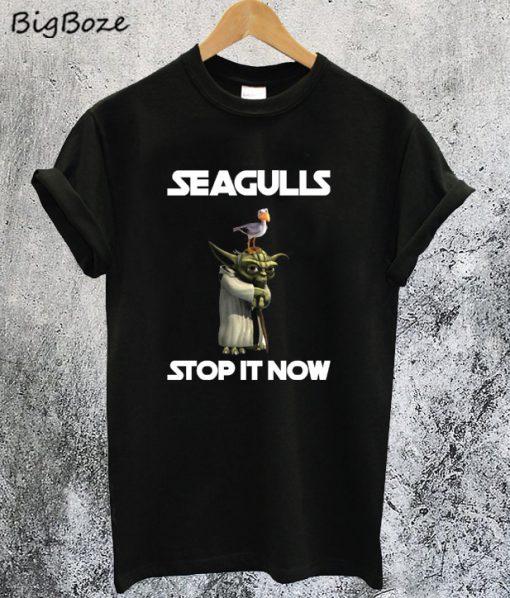 Yoda Seagulls Stop It Now T-Shirt