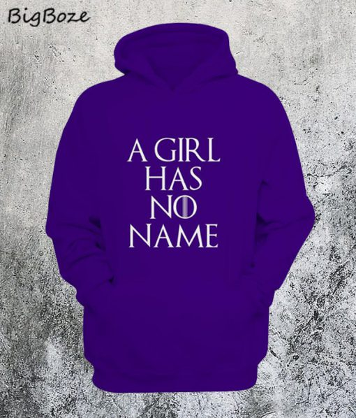 A Girl Has No Name Hoodie
