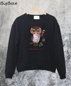 Owl You're Getting Very Sleepy Sweatshirt