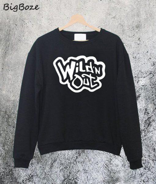 Wild N Out Sweatshirt