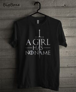 A Girl Has No Name T-Shirt