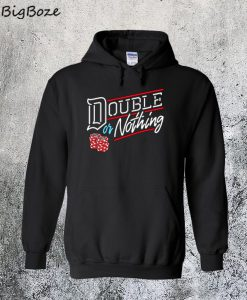 Double or Nothing Hoodie