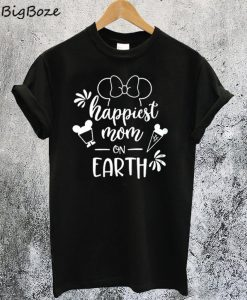 Happiest Mom On Earth T-Shirt