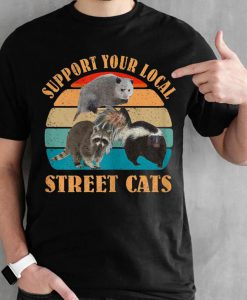 Support Your Local Street Cats T-Shirt