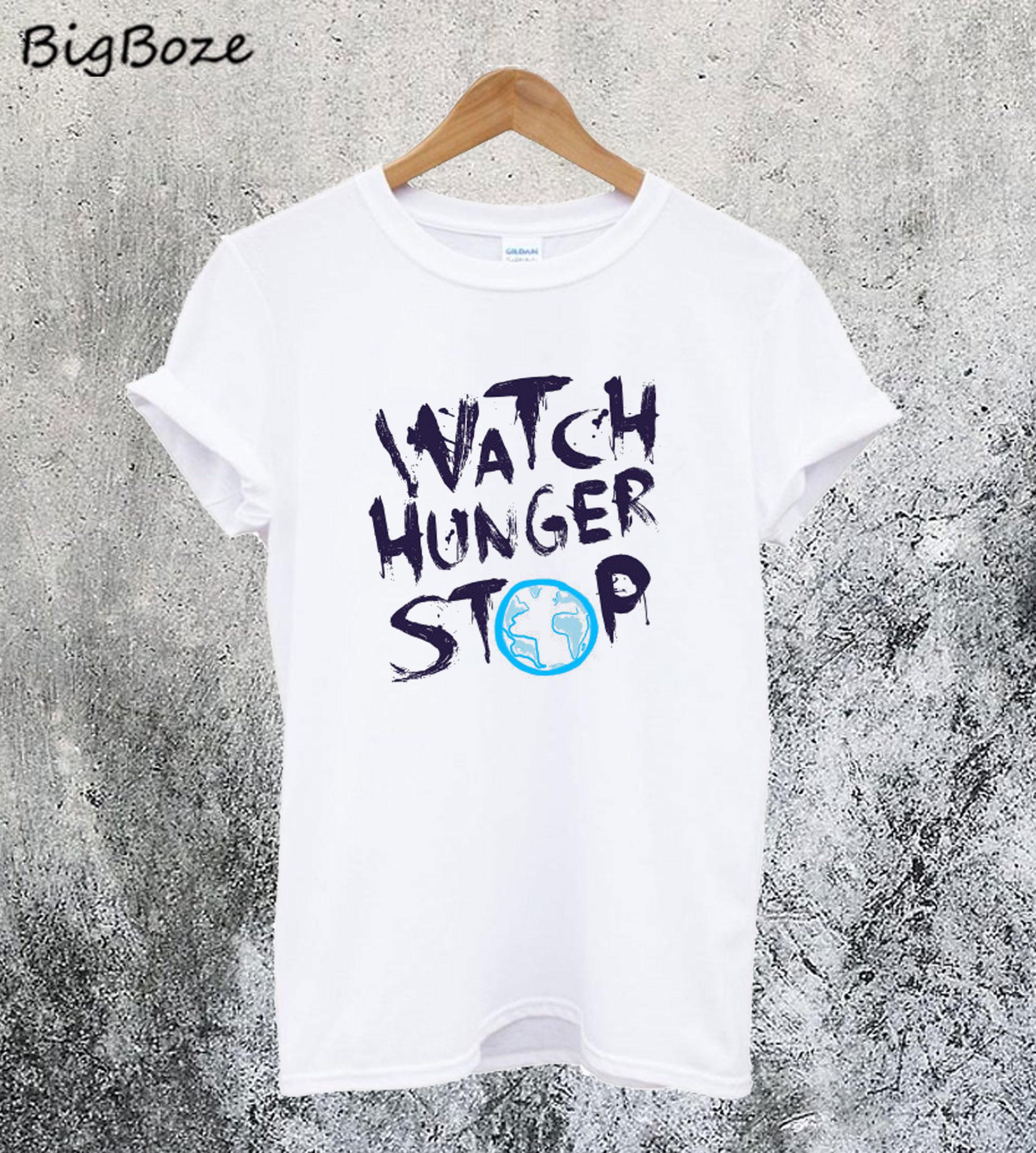Watch Hunger Stop T-Shirt